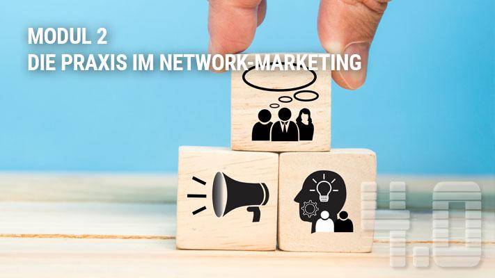 Modul 2 Die Praxis im Network-Marketing