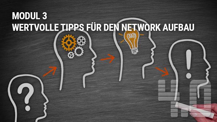 Modul 3 Wertvolle Tipps für den Network Aufbau